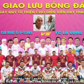 Giao lưu bóng đá gây quỹ từ thiện cho diễn viên Duy Thanh