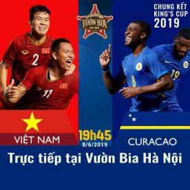 Chung kết King's Cup 2019 : Việt Nam - Curacao xem tại Vườn Bia Hà Nội 2