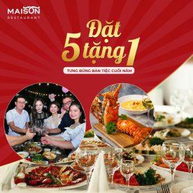 Ưu Đãi Tiệc: Đặt 5 Tặng Thêm 1 Nhà hàng Maison